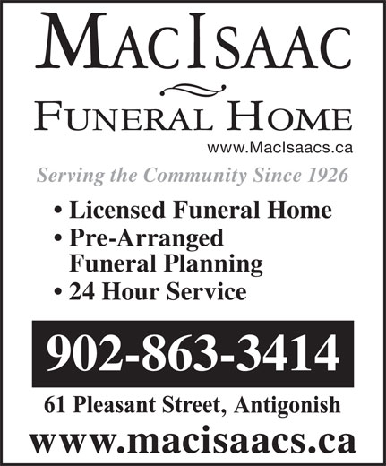MacIsaac Funeral Home (902-863-3414) - Display Ad - Funeral Planning 902-863-3414 Licensed Funeral Home 24 Hour Service www.macisaacs.ca Pre-Arranged Serving the Community Since 1926 www.MacIsaacs.ca