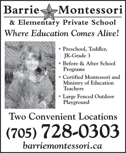 Barrie Montessori & Elementary Private School (705-728-0303) - Display Ad - Where Education Comes Alive! Preschool, Toddler, JK-Grade 3 Before & After School Programs Certified Montessori and Ministry of Education Teachers Large Fenced Outdoor Playground Two Convenient Locations (705) 728-0303 barriemontessori.ca