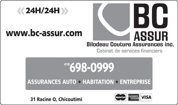 BC Assur (418-698-0999) - Annonce illustrée======= - Cabinet de services financiers 418 ASSURANCES AUTO    HABITATION ENTREPRISE 31 Racine O, Chicoutimi www.bc-assur.com