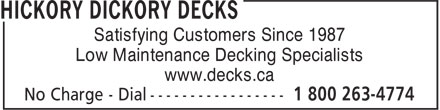 Hickory Dickory Decks (905-689-4774) - Display Ad - Satisfying Customers Since 1987 Low Maintenance Decking Specialists www.decks.ca