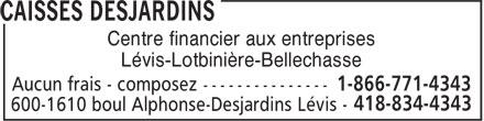 Caisses Desjardins (1-866-771-4343) - Display Ad - Lévis-Lotbinière-Bellechasse Centre financier aux entreprises