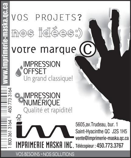Centre D'Imprimerie Maska Inc (450-773-3164) - Annonce illustrée======= - Télécopieur : 450.773.3767 5605,av.Trudeau, bur. 1 Saint-Hyacinthe QC  J2S 1H5
