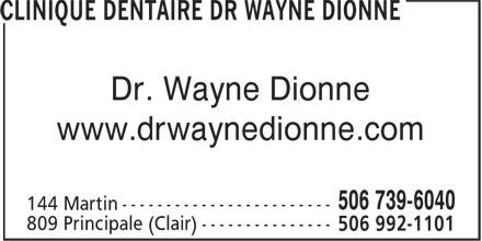 Clinique Dentaire (506-739-6040) - Annonce illustrée======= - www.drwaynedionne.com Dr. Wayne Dionne