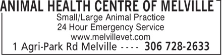 Animal Health Centre Of Melville (306-728-2633) - Annonce illustrée======= - Small/Large Animal Practice 24 Hour Emergency Service www.melvillevet.com