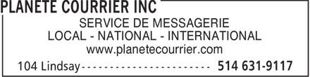 Planète Courrier Inc (514-631-9117) - Annonce illustrée======= - SERVICE DE MESSAGERIE LOCAL - NATIONAL - INTERNATIONAL www.planetecourrier.com  SERVICE DE MESSAGERIE LOCAL - NATIONAL - INTERNATIONAL www.planetecourrier.com  SERVICE DE MESSAGERIE LOCAL - NATIONAL - INTERNATIONAL www.planetecourrier.com  SERVICE DE MESSAGERIE LOCAL - NATIONAL - INTERNATIONAL www.planetecourrier.com