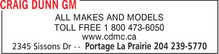 Craig Dunn GM (204-239-5770) - Annonce illustrée======= - ALL MAKES AND MODELS TOLL FREE 1 800 473-6050 www.cdmc.ca