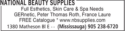 National Beauty Supplies (905-238-6720) - Display Ad - Full Esthetics, Skin Care & Spa Needs FREE Catalogue * www.nbsupplies.com GERnetic, Peter Thomas Roth, France Laure
