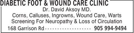 Diabetic Foot & Wound Care Clinic (905-994-9494) - Annonce illustrée======= - Dr. David Aksoy MD. Corns, Calluses, Ingrowns, Wound Care, Warts Screening For Neuropathy & Loss of Circulation