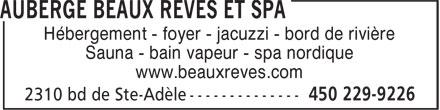 Auberge Beaux Rêves Et Spa (450-229-9226) - Annonce illustrée======= - Hébergement - foyer - jacuzzi - bord de rivière Sauna - bain vapeur - spa nordique www.beauxreves.com