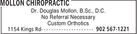 Mollon Chiropractic (902-567-1221) - Display Ad - No Referral Necessary Dr. Douglas Mollon, B.Sc., D.C. Custom Orthotics