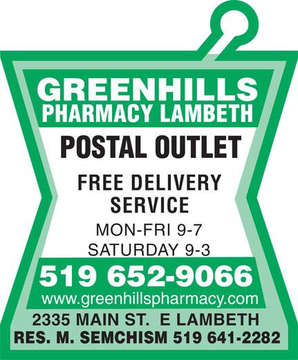 Greenhills Pharmacy Lambeth (519-652-9066) - Annonce illustrée======= - POSTAL OUTLET FREE DELIVERY SERVICE MON-FRI 9-7 SATURDAY 9-3 519 652-9066 www.greenhillspharmacy.com 2335 MAIN ST.  E LAMBETH RES. M. SEMCHISM 519 641-2282