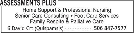Assessments Plus (506-847-7577) - Annonce illustrée======= - Home Support & Professional Nursing Senior Care Consulting • Foot Care Services Family Respite & Palliative Care