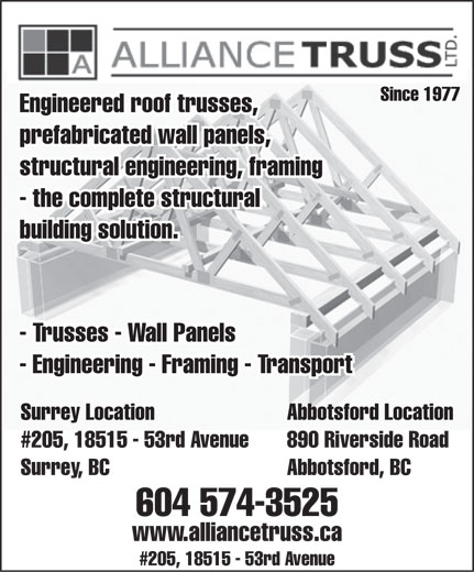 Alliance Truss Ltd (604-574-3525) - Annonce illustrée======= - Since 1977 Engineered roof trusses, prefabricated wall panels, structural engineering, framing - the complete structural building solution. - Trusses - Wall Panels - Engineering - Framing - Transport Surrey Location Abbotsford Location #205, 18515 - 53rd Avenue 890 Riverside Road Surrey, BC Abbotsford, BC 604 574-3525 www.alliancetruss.ca #205, 18515 - 53rd Avenue Since 1977 Engineered roof trusses, prefabricated wall panels, structural engineering, framing - the complete structural building solution. - Trusses - Wall Panels - Engineering - Framing - Transport Surrey Location Abbotsford Location #205, 18515 - 53rd Avenue 890 Riverside Road Surrey, BC Abbotsford, BC 604 574-3525 www.alliancetruss.ca #205, 18515 - 53rd Avenue  Since 1977 Engineered roof trusses, prefabricated wall panels, structural engineering, framing - the complete structural building solution. - Trusses - Wall Panels - Engineering - Framing - Transport Surrey Location Abbotsford Location #205, 18515 - 53rd Avenue 890 Riverside Road Surrey, BC Abbotsford, BC 604 574-3525 www.alliancetruss.ca #205, 18515 - 53rd Avenue  Since 1977 Engineered roof trusses, prefabricated wall panels, structural engineering, framing - the complete structural building solution. - Trusses - Wall Panels - Engineering - Framing - Transport Surrey Location Abbotsford Location #205, 18515 - 53rd Avenue 890 Riverside Road Surrey, BC Abbotsford, BC 604 574-3525 www.alliancetruss.ca #205, 18515 - 53rd Avenue  Since 1977 Engineered roof trusses, prefabricated wall panels, structural engineering, framing - the complete structural building solution. - Trusses - Wall Panels - Engineering - Framing - Transport Surrey Location Abbotsford Location #205, 18515 - 53rd Avenue 890 Riverside Road Surrey, BC Abbotsford, BC 604 574-3525 www.alliancetruss.ca #205, 18515 - 53rd Avenue  Since 1977 Engineered roof trusses, prefabricated wall panels, structural engineering, framing - the complete structural building solution. - Trusses - Wall Panels - Engineering - Framing - Transport Surrey Location Abbotsford Location #205, 18515 - 53rd Avenue 890 Riverside Road Surrey, BC Abbotsford, BC 604 574-3525 www.alliancetruss.ca #205, 18515 - 53rd Avenue  Since 1977 Engineered roof trusses, prefabricated wall panels, structural engineering, framing - the complete structural building solution. - Trusses - Wall Panels - Engineering - Framing - Transport Surrey Location Abbotsford Location #205, 18515 - 53rd Avenue 890 Riverside Road Surrey, BC Abbotsford, BC 604 574-3525 www.alliancetruss.ca #205, 18515 - 53rd Avenue  Since 1977 Engineered roof trusses, prefabricated wall panels, structural engineering, framing - the complete structural building solution. - Trusses - Wall Panels - Engineering - Framing - Transport Surrey Location Abbotsford Location #205, 18515 - 53rd Avenue 890 Riverside Road Surrey, BC Abbotsford, BC 604 574-3525 www.alliancetruss.ca #205, 18515 - 53rd Avenue  Since 1977 Engineered roof trusses, prefabricated wall panels, structural engineering, framing - the complete structural building solution. - Trusses - Wall Panels - Engineering - Framing - Transport Surrey Location Abbotsford Location #205, 18515 - 53rd Avenue 890 Riverside Road Surrey, BC Abbotsford, BC 604 574-3525 www.alliancetruss.ca #205, 18515 - 53rd Avenue