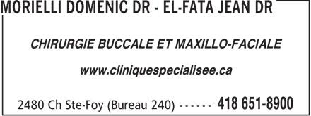 Dr Domenic Morielli - Dr Jean El-Fata (418-651-8900) - Display Ad - CHIRURGIE BUCCALE ET MAXILLO-FACIALE www.cliniquespecialisee.ca  CHIRURGIE BUCCALE ET MAXILLO-FACIALE www.cliniquespecialisee.ca