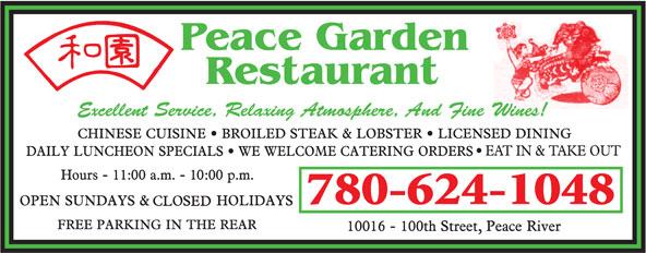 Peace Garden Restaurant (780-624-1048) - Annonce illustrée======= - Peace GardenRestaurant Excellent Service, Relaxing Atmosphere, And Fine Wines! 780-624-1048 Peace GardenRestaurant Excellent Service, Relaxing Atmosphere, And Fine Wines! 780-624-1048  Peace GardenRestaurant Excellent Service, Relaxing Atmosphere, And Fine Wines! 780-624-1048