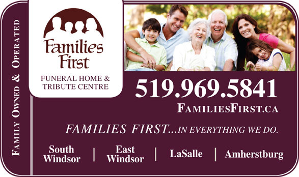 Families First Funeral Home (519-969-5841) - Display Ad - FUNERAL HOME & 519.969.5841 FAMILIESFIRST.CA Y  OWNED  &  OPERATEDSouth ...IN EVERYTHING WE DO. TRIBUTE CENTRE East FAMILIES FIRST MI FA LaSalle Amherstburg Windsor