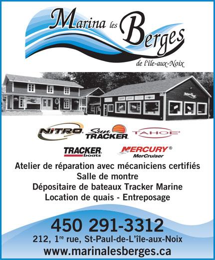 Marina Les Berges De L'île-Aux-Noix (450-291-3312) - Annonce illustrée======= - Atelier de réparation avec mécaniciens certifiés Salle de montre Dépositaire de bateaux Tracker Marine Location de quais - Entreposage 450 291-3312 re 212, 1 rue, St-Paul-de-L île-aux-Noix www.marinalesberges.ca