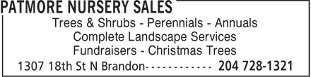 Patmore Nursery Sales (204-728-1321) - Annonce illustrée======= - Trees & Shrubs - Perennials - Annuals Complete Landscape Services Fundraisers - Christmas Trees