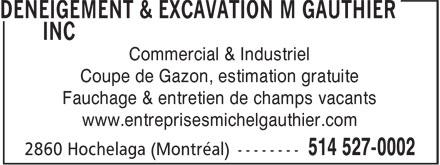 Deneigement & Excavation M Gauthier Inc (514-527-0002) - Annonce illustrée======= - Commercial & Industriel Coupe de Gazon, estimation gratuite Fauchage & entretien de champs vacants www.entreprisesmichelgauthier.com