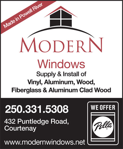 Modern (250-334-2599) - Annonce illustrée======= - 432 Puntledge Road, 250.331.5308 Courtenay www.modernwindows.net