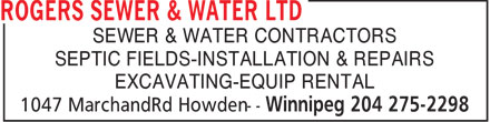 Rogers Sewer & Water Ltd (204-275-2298) - Annonce illustrée======= - SEWER & WATER CONTRACTORS SEPTIC FIELDS-INSTALLATION & REPAIRS EXCAVATING-EQUIP RENTAL