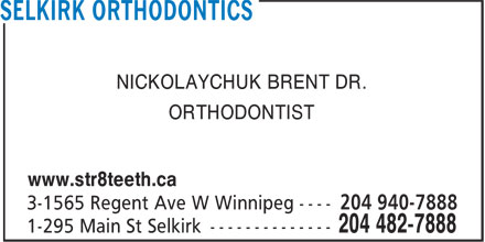 Selkirk Orthodontics (204-482-7888) - Annonce illustrée======= - NICKOLAYCHUK BRENT DR. ORTHODONTIST www.str8teeth.ca  NICKOLAYCHUK BRENT DR. ORTHODONTIST www.str8teeth.ca