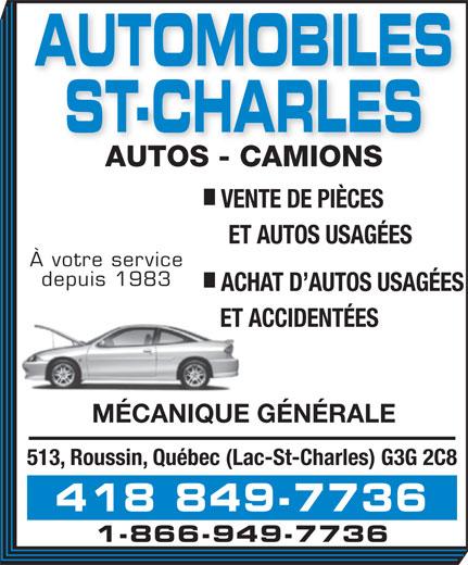 Automobiles St-Charles (418-849-7736) - Annonce illustrée======= - AUTOMOBILES ST-CHARLES AUTOS - CAMIONS VENTE DE PIÈCES ET AUTOS USAGÉES À votre service depuis 1983 ACHAT D AUTOS USAGÉES ET ACCIDENTÉES MÉCANIQUE GÉNÉRALE 513, Roussin, Québec (Lac-St-Charles) G3G 2C8 418 849-7736 1-866-949-7736
