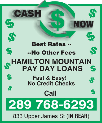 Cash Now (905-575-5363) - Annonce illustrée======= - CASH NOW $$$$$$$$$$$Bes t Rates -- --No Other Fees HAMILTON MOUNTAIN PAY DAY LOANS Fast & Easy! No Credit Checks Call 289 768-6293 833 Upper James St ( IN REAR CASH NOW $$$$$$$$$$$Bes t Rates -- --No Other Fees HAMILTON MOUNTAIN PAY DAY LOANS Fast & Easy! No Credit Checks Call 289 768-6293 833 Upper James St ( IN REAR
