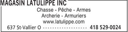 Magasin Latulippe (418-529-0024) - Annonce illustrée======= - Chasse - Pêche - Armes Archerie - Armuriers www.latulippe.com