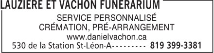 Lauzière Et Vachon Funérarium (819-399-3381) - Display Ad - SERVICE PERSONNALISÉ CRÉMATION, PRÉ-ARRANGEMENT www.danielvachon.ca