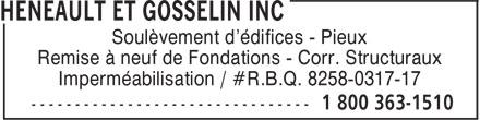 Héneault Et Gosselin Inc (1-800-363-1510) - Annonce illustrée======= - Soulèvement d'édifices - Pieux Remise à neuf de Fondations - Corr. Structuraux Imperméabilisation / #R.B.Q. 8258-0317-17