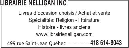 Librairie Nelligan Inc (418-614-8043) - Display Ad - Livres d'occasion choisis / Achat et vente Spécialités: Religion - littérature Histoire - livres anciens www.librairienelligan.com