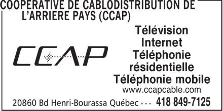 CCAP (Coopérative de Câblodistribution de l'Arrière Pays) (418-849-7125) - Annonce illustrée======= - Télévision Internet Téléphonie résidentielle Téléphonie mobile www.ccapcable.com