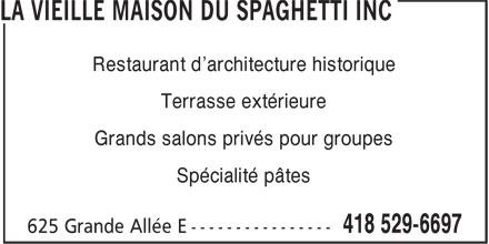 Restaurant Vieille Maison du Spaghetti Québec In c (418-529-6697) - Display Ad - Restaurant d'architecture historique Terrasse extérieure Grands salons privés pour groupes Spécialité pâtes