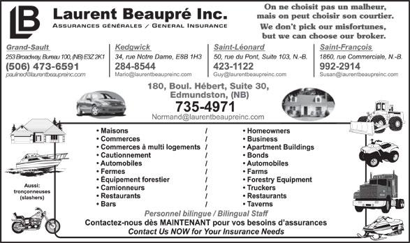 Assurance Laurent Beaupré (506-735-4971) - Annonce illustrée======= - Grand-Sault 253 Broadway, Bureau 100, (NB) E3Z 2K1 (506) 473-6591 180, Boul. Hébert, Suite 30, Edmundston, (NB)