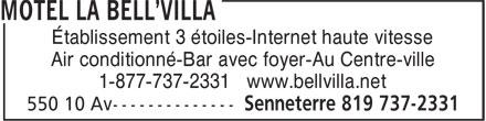 Motel La Bell'Villa (819-737-2331) - Annonce illustrée======= - Établissement 3 étoiles-Internet haute vitesse 1-877-737-2331 www.bellvilla.net Air conditionné-Bar avec foyer-Au Centre-ville