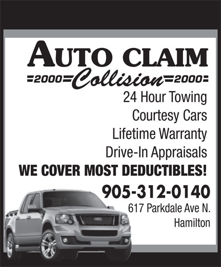 Auto Claim 2000 Collision (905-312-0140) - Annonce illustrée======= - 24 Hour Towing Courtesy Cars Lifetime Warranty Drive-In Appraisals 24 Hour Towing Courtesy Cars Lifetime Warranty Drive-In Appraisals WE COVER MOST DEDUCTIBLES! 905-312-0140905- 617 Parkdale Ave N. Hamilton WE COVER MOST DEDUCTIBLES! 905-312-0140905- 617 Parkdale Ave N. Hamilton