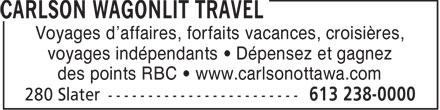 Carlson Wagonlit Travel (613-238-0000) - Annonce illustrée======= - Voyages d'affaires, forfaits vacances, croisières, voyages indépendants • Dépensez et gagnez des points RBC • www.carlsonottawa.com