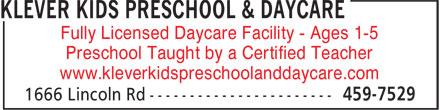 Klever Kids Preschool & Daycare (506-459-7529) - Annonce illustrée======= - Fully Licensed Daycare Facility - Ages 1-5 Preschool Taught by a Certified Teacher www.kleverkidspreschoolanddaycare.com