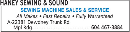 Haney Sewing & Sound (604-467-3884) - Display Ad - SEWING MACHINE SALES & SERVICE All Makes   Fast Repairs   Fully Warranteed