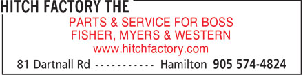 The Hitch Factory (905-574-4824) - Display Ad - PARTS & SERVICE FOR BOSS FISHER, MYERS & WESTERN www.hitchfactory.com  PARTS & SERVICE FOR BOSS FISHER, MYERS & WESTERN www.hitchfactory.com  PARTS & SERVICE FOR BOSS FISHER, MYERS & WESTERN www.hitchfactory.com  PARTS & SERVICE FOR BOSS FISHER, MYERS & WESTERN www.hitchfactory.com  PARTS & SERVICE FOR BOSS FISHER, MYERS & WESTERN www.hitchfactory.com  PARTS & SERVICE FOR BOSS FISHER, MYERS & WESTERN www.hitchfactory.com  PARTS & SERVICE FOR BOSS FISHER, MYERS & WESTERN www.hitchfactory.com  PARTS & SERVICE FOR BOSS FISHER, MYERS & WESTERN www.hitchfactory.com  PARTS & SERVICE FOR BOSS FISHER, MYERS & WESTERN www.hitchfactory.com  PARTS & SERVICE FOR BOSS FISHER, MYERS & WESTERN www.hitchfactory.com  PARTS & SERVICE FOR BOSS FISHER, MYERS & WESTERN www.hitchfactory.com  PARTS & SERVICE FOR BOSS FISHER, MYERS & WESTERN www.hitchfactory.com  PARTS & SERVICE FOR BOSS FISHER, MYERS & WESTERN www.hitchfactory.com  PARTS & SERVICE FOR BOSS FISHER, MYERS & WESTERN www.hitchfactory.com  PARTS & SERVICE FOR BOSS FISHER, MYERS & WESTERN www.hitchfactory.com  PARTS & SERVICE FOR BOSS FISHER, MYERS & WESTERN www.hitchfactory.com