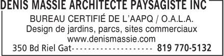 Denis Massie Architecte paysagiste inc (819-770-5132) - Annonce illustrée======= - BUREAU CERTIFIÉ DE L'AAPQ / O.A.L.A. Design de jardins, parcs, sites commerciaux www.denismassie.com