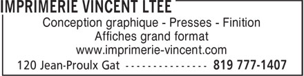 Imprimerie Vincent Ltée (819-777-1407) - Annonce illustrée======= - Conception graphique - Presses - Finition Affiches grand format www.imprimerie-vincent.com