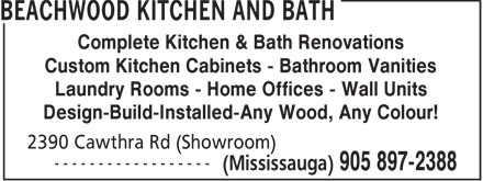 Beachwood Kitchen And Bath (905-897-2388) - Display Ad - Complete Kitchen & Bath Renovations Custom Kitchen Cabinets - Bathroom Vanities Laundry Rooms - Home Offices - Wall Units Design-Build-Installed-Any Wood, Any Colour!