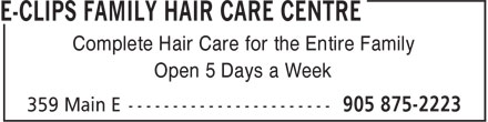 E-Clips Family Hair Care Centre (905-875-2223) - Display Ad - Complete Hair Care for the Entire Family Open 5 Days a Week