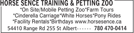 Horse Sence Training & Petting Zoo (780-470-0414) - Annonce illustrée======= - *On Site/Mobile Petting Zoo*Farm Tours *Cinderella Carriage*White Horses*Pony Rides *Facility Rentals*Birthdays www.horsesence.ca