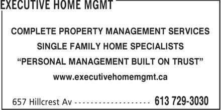 """Executive Home Mgmt (613-729-3030) - Display Ad - COMPLETE PROPERTY MANAGEMENT SERVICES SINGLE FAMILY HOME SPECIALISTS """"PERSONAL MANAGEMENT BUILT ON TRUST"""" www.executivehomemgmt.ca"""
