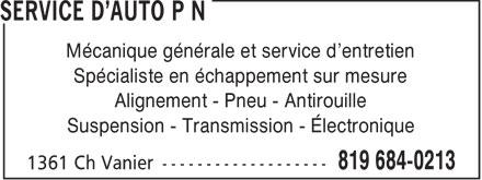 Service d'auto P.N. (819-684-0213) - Annonce illustrée======= - Mécanique générale et service d'entretien Spécialiste en échappement sur mesure Alignement - Pneu - Antirouille Suspension - Transmission - Électronique  Mécanique générale et service d'entretien Spécialiste en échappement sur mesure Alignement - Pneu - Antirouille Suspension - Transmission - Électronique