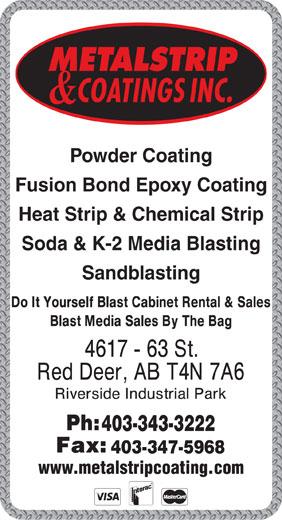Metalstrip & Coatings Inc (403-343-3222) - Display Ad - Powder Coating Fusion Bond Epoxy Coating Heat Strip & Chemical Strip Soda & K-2 Media Blasting Sandblasting 403-343-3222 403-347-5968 www.metalstripcoating.com