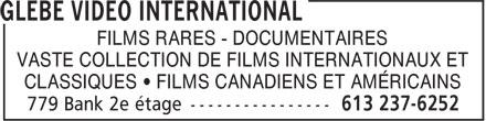 Glebe Video International (613-237-6252) - Annonce illustrée======= - FILMS RARES - DOCUMENTAIRES VASTE COLLECTION DE FILMS INTERNATIONAUX ET CLASSIQUES • FILMS CANADIENS ET AMÉRICAINS FILMS RARES - DOCUMENTAIRES VASTE COLLECTION DE FILMS INTERNATIONAUX ET CLASSIQUES • FILMS CANADIENS ET AMÉRICAINS